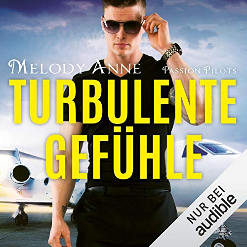 Turbulente Gefühle: Passion Pilots 4  (Hörbuch)