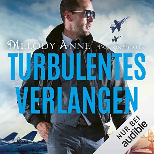 Turbulentes Verlangen: Passion Pilots 2  (Hörbuch)