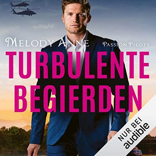 Turbulente Begierden: Passion Pilots 3  (Hörbuch)