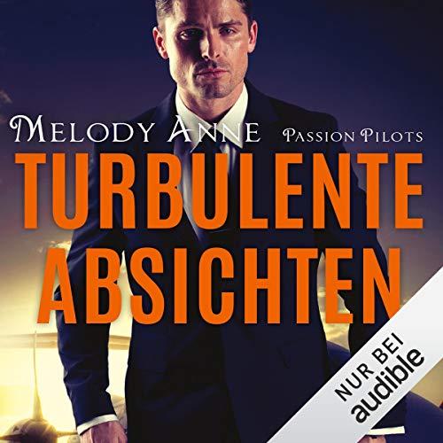 Turbulente Absichten: Passion Pilots 1 (Hörbuch)