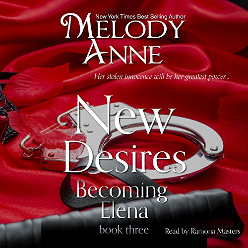 New Desires (Becoming Elena, Book 3) (Audiobook)