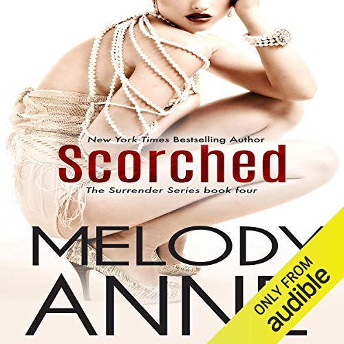 Scorched (Surrender Series, Book 4) (Audiobook)