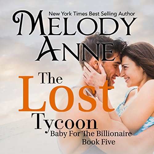 The Lost Tycoon (Baby for the Billionaire, Book 5) (Audiobook)