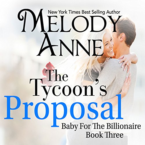 The Tycoon's Proposal (Baby for the Billionaire, Book 3) (Audiobook)