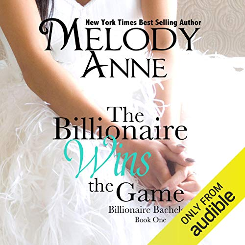 The Billionaire Wins the Game (Billionaire Bachelors, Book 1) (Audiobook)