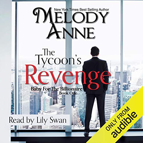 The Tycoon's Revenge (Baby for the Billionaire, Book 1) (Audiobook)
