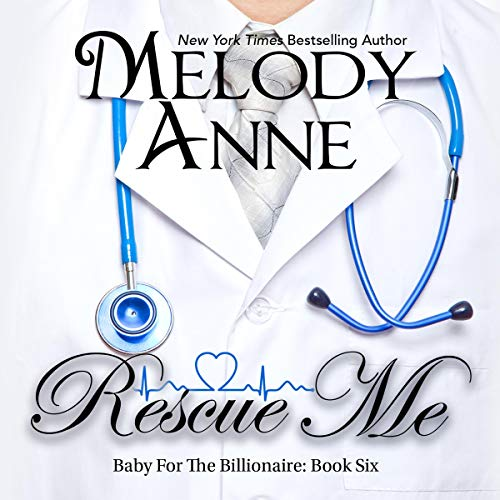 Rescue Me (Baby for the Billionaire, Book 6) (Audiobook)