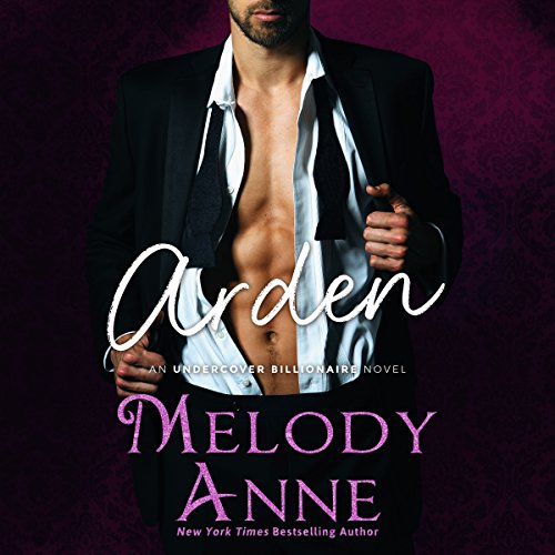 Arden (Undercover Billionaire, Book 2) (Audiobook)
