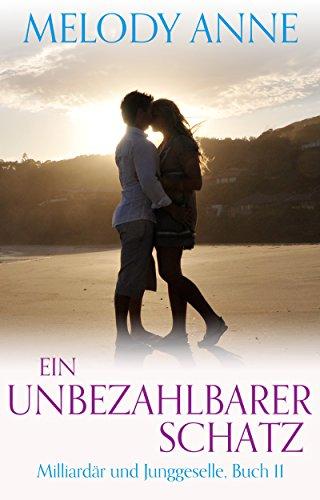 Ein unbezahlbarer Schatz (Milliardär und Junggeselle, Buch 11) (German Edition)