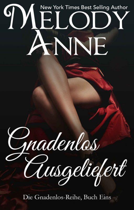 Gnadenlos Ausgeliefert (Die Gnadenlos-Reihe, Buch Eins) (German Edition)