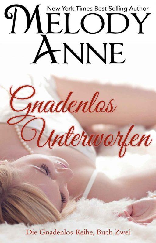 Gnadenlos Unterworfen (Die Gnadenlos-Reihe, Buch Zwei) (German Edition)