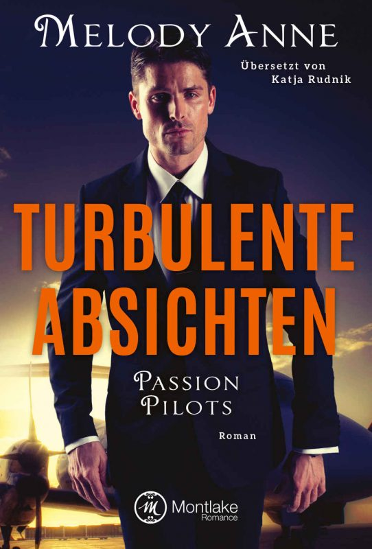 Turbulente Absichten (Passion Pilots 1) (German Edition)