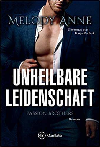 Unheilbare Leidenschaft (Passion Brothers 1) (German Edition)