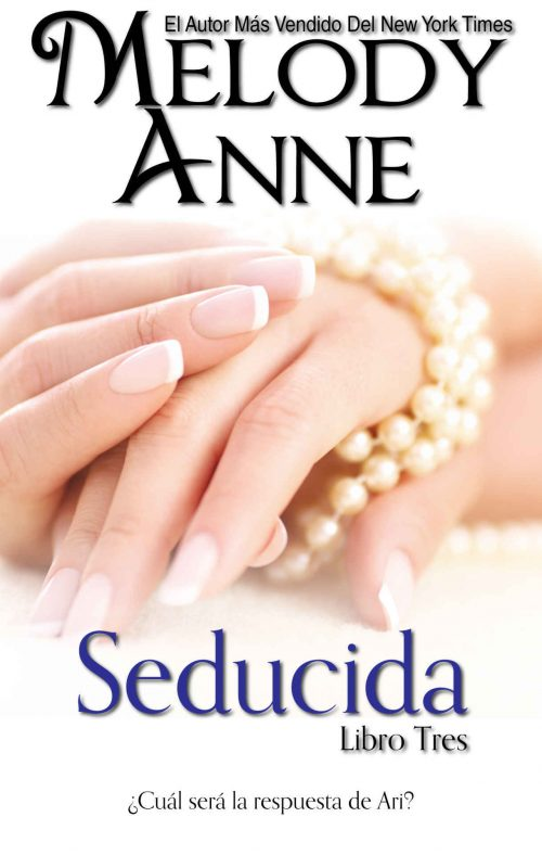 Seducida: Rendición – Libro Tres (Spanish Edition)