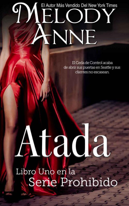 Atada: Serie Prohibido – Libro Uno (Spanish Edition)