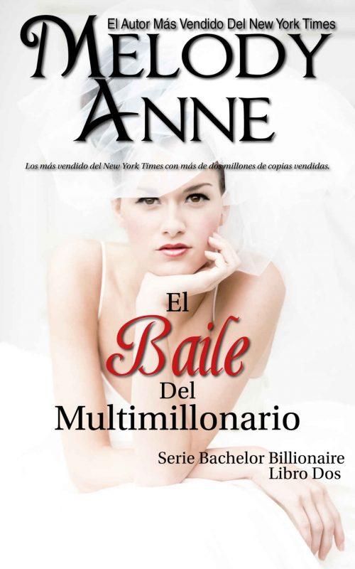 El Baile Del Multimillonario: Los Solteros Multimillonarios – Libro Dos (Spanish Edition)