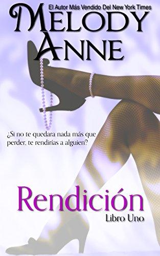 Rendición: Rendición – Libro Uno (Spanish Edition)