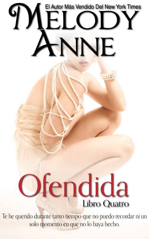 Ofendida: Rendición – Libro Cuatro (Spanish Edition)