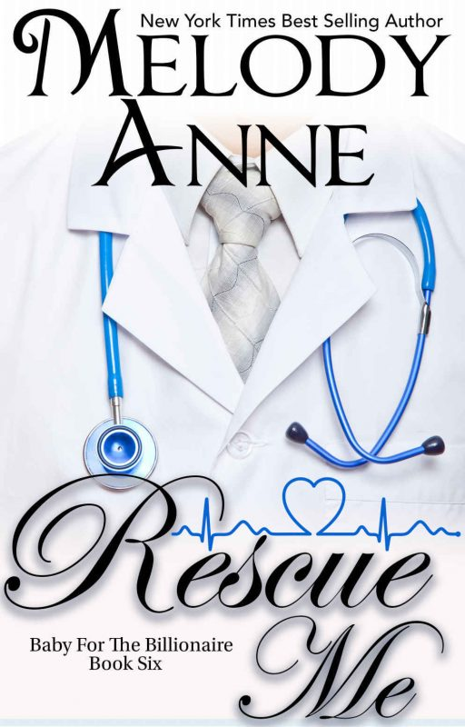 Rescue Me (Baby for the Billionaire, Book 6)
